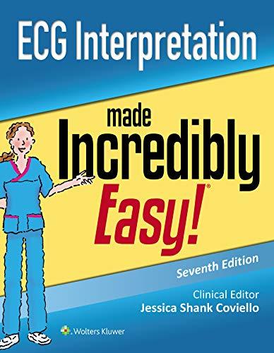 ECG Interpretation Made Incredibly Easy (Incredibly Easy!...